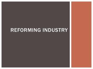 Reforming Industry