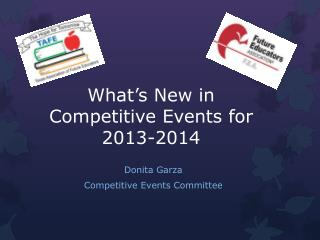 What�s New in  Competitive Events for 2013-2014