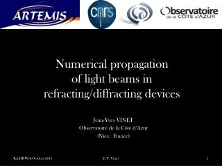 Numerical  propagation of light  beams  in refracting / diffracting devices
