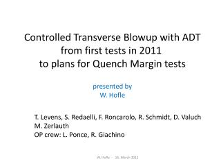 Controlled Transverse Blowup with ADT from first tests  in  2011  to plans for Quench Margin tests