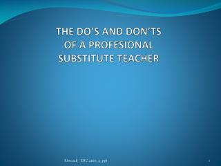 THE DO'S AND DON'TS  OF A PROFESIONAL  SUBSTITUTE TEACHER