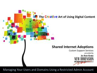 The  C r e a t i v e  Art of Using Digital Content