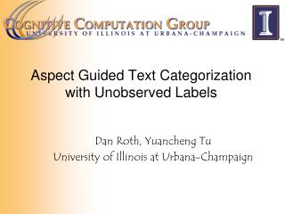 Aspect Guided Text Categorization  with Unobserved Labels