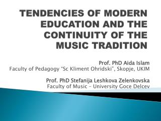 TENDENCIES OF MODERN EDUCATION AND THE CONTINUITY OF THE MUSIC TRADITION