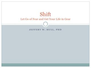 Shift Let Go of Fear and Get Your Life in Gear