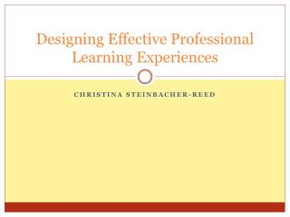 Designing Effective Professional Learning Experiences