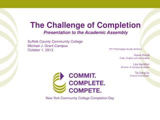 The Challenge of Completion Presentation to the Academic Assembly Suffolk County Community College