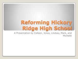 Reforming Hickory Ridge High School