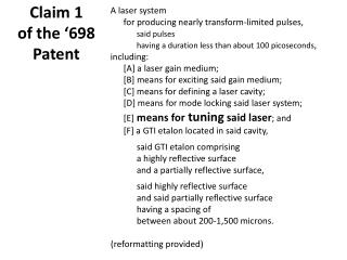 A laser  system  for  producing  nearly  transform-limited pulses, said  pulses