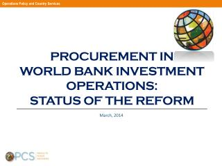 Procurement in  World  Bank Investment Operations:  Status of the  Reform