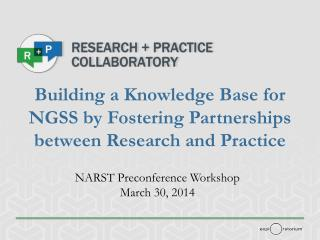 Building a Knowledge Base for NGSS by Fostering Partnerships between Research and Practice