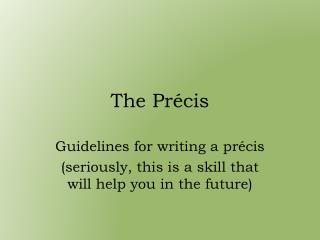 The Précis