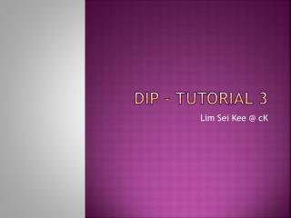 DIP � Tutorial 3