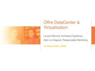 Offre  DataCenter  & Virtualisation
