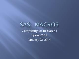 SAS:  Macros
