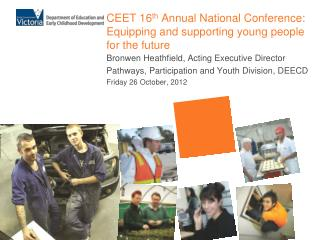 CEET 16 th  Annual National Conference: Equipping  and  supporting young people for  the future