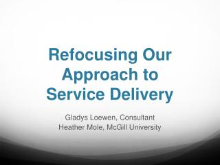 Refocusing Our Approach to Service Delivery