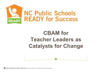 CBAM for Teacher Leaders as Catalysts for Change