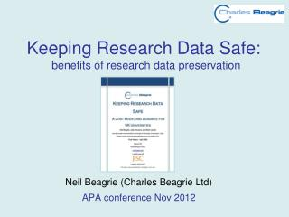 Keeping Research Data Safe:          benefits of research data preservation