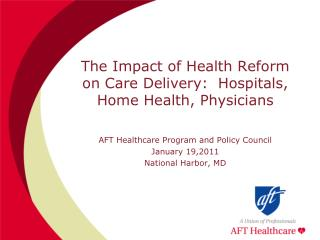 The Impact of Health Reform on Care Delivery:  Hospitals, Home Health, Physicians