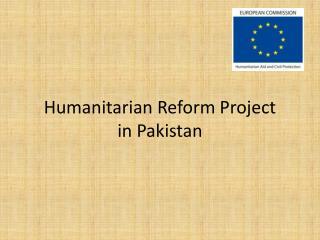 Humanitarian Reform Project  in Pakistan