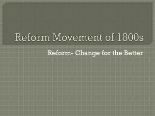 Reform Movement of 1800s