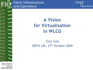 A Vision for  Virtualisation in WLCG