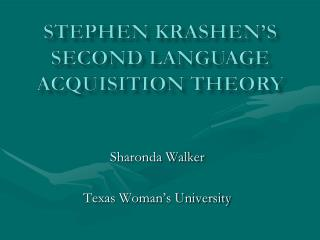 Stephen Krashen's Second Language Acquisition Theory