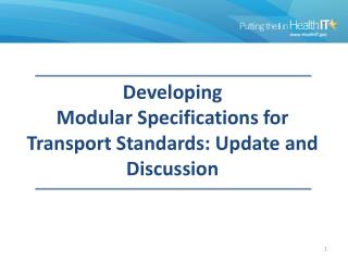 Developing  Modular Specifications for Transport Standards: Update and Discussion
