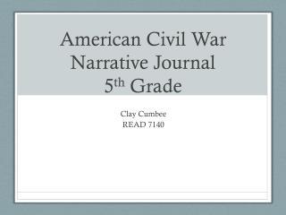 American Civil War Narrative Journal 5 th  Grade