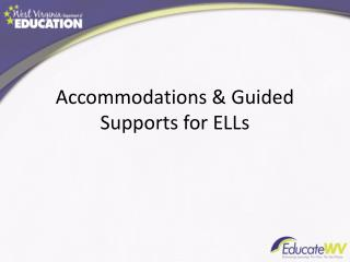 Accommodations & Guided Supports for ELLs