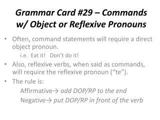 Grammar Card  #29  – Commands w/ Object or Reflexive Pronouns