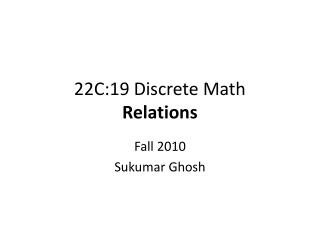 22C:19 Discrete Math Relations