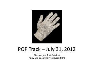 POP Track – July 31, 2012