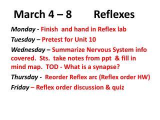 March 4 � 8        Reflexes