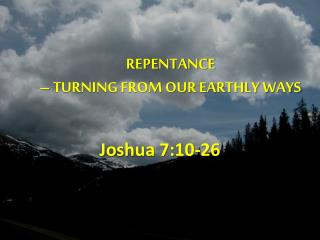 REPENTANCE  –  TURNING FROM OUR EARTHLY WAYS