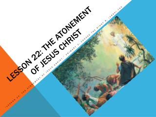 Lesson 22: The Atonement of Jesus Christ