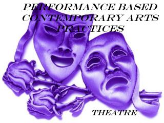 Performance Based  Contemporary Arts Practices