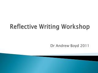 Reflective Writing Workshop