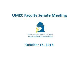 UMKC Faculty Senate Meeting October 15, 2013