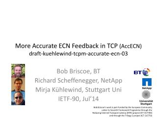 More Accurate ECN Feedback in TCP  ( AccECN ) draft-kuehlewind-tcpm-accurate-ecn-03