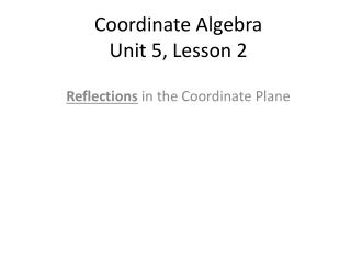 Coordinate Algebra Unit 5, Lesson 2