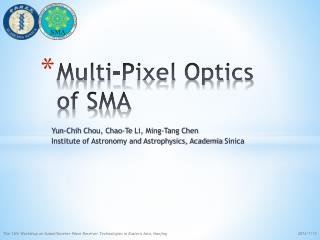 Multi-Pixel Optics of SMA