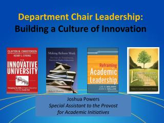 Department Chair Leadership: Building a Culture of Innovation