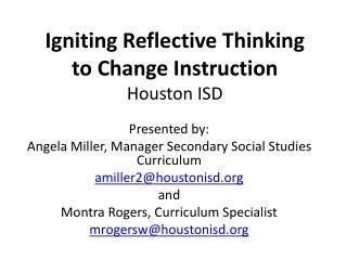 Igniting Reflective Thinking  to Change Instruction Houston ISD