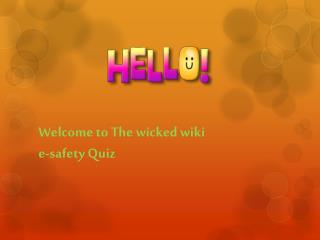 Welcome to The wicked wiki  e-safety Quiz