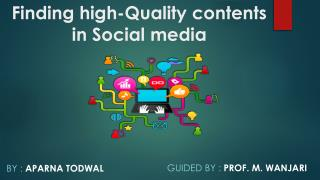 Finding high-Quality contents  in Social media