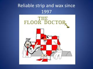 Reliable strip and wax since 1997