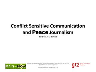 Conflict Sensitive Communication and  Peace  Journalism By  BenCy  G.  Ellorin
