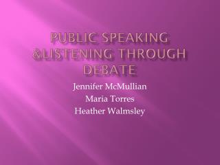 Public Speaking &Listening through debate